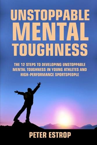 Unstoppable Mental Toughness (Paperback)