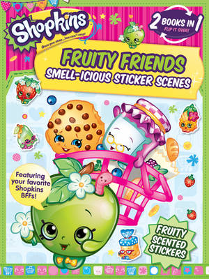 Shopkins Fruity Friends: Smell-Icious Sticker Scenes (Paperback)
