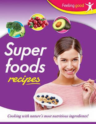 Feeling Good: Super Foods Recipes (Paperback)