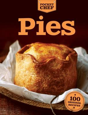 Pies: Savory, Sweet and Special Recipes Culinary Delights - Culinary Delights (Paperback)