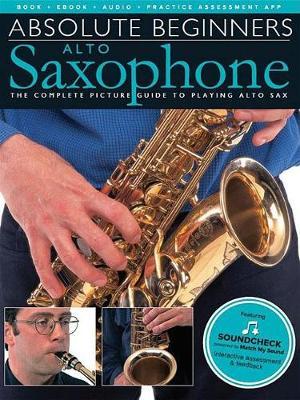 Absolute Beginners: Alto Saxophone (Book/Online Audio) (Paperback)