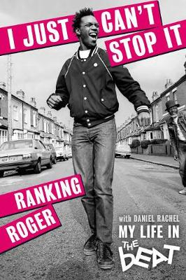 I Just Can't Stop It: My Life in the Beat (Paperback)