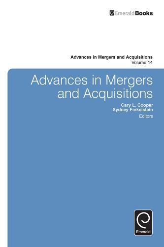 Advances in Mergers and Acquisitions - Advances in Mergers and Acquisitions 14 (Hardback)
