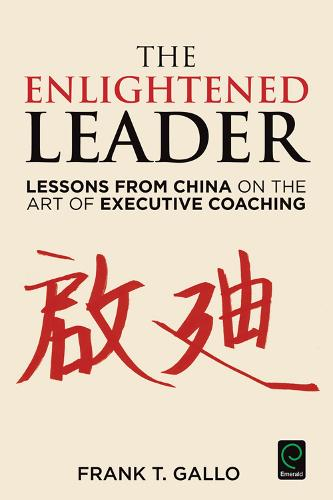 The Enlightened Leader: Lessons from China on the Art of Executive Coaching (Hardback)