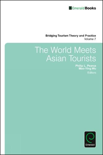 The World Meets Asian Tourists - Bridging Tourism Theory and Practice 7 (Hardback)
