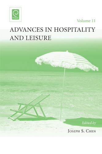 Advances in Hospitality and Leisure - Advances in Hospitality and Leisure 11 (Hardback)