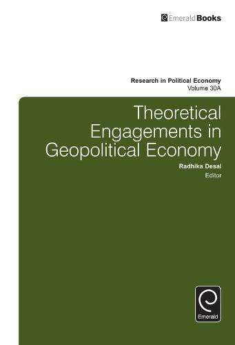 Theoretical Engagements in Geopolitical Economy - Research in Political Economy 30, Part A (Hardback)