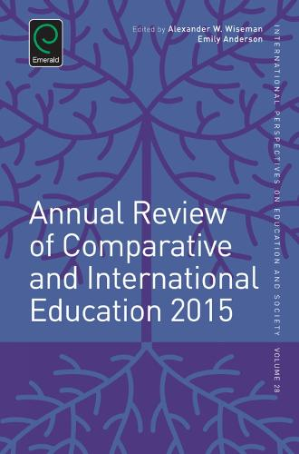 Annual Review of Comparative and International Education 2015 - International Perspectives on Education and Society 28 (Hardback)