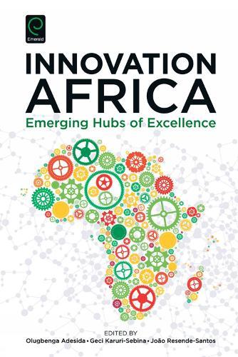 Innovation Africa: Emerging Hubs of Excellence (Hardback)