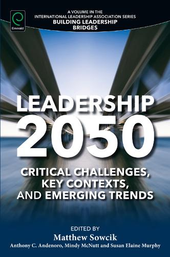 Leadership 2050: Critical Challenges, Key Contexts, and Emerging Trends - Building Leadership Bridges (Paperback)