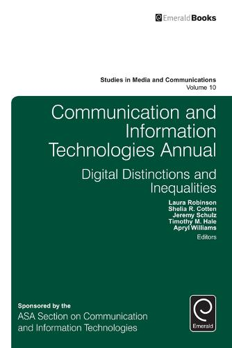 Communication and Information Technologies Annual: Digital Distinctions & Inequalities - Studies in Media and Communications 10 (Hardback)