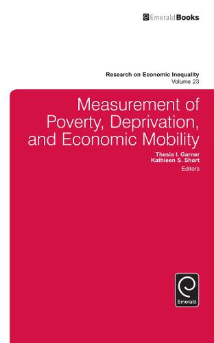 Measurement of Poverty, Deprivation, and Social Exclusion - Research on Economic Inequality 23 (Hardback)