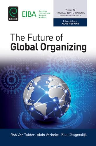 The Future of Global Organizing - Progress in International Business Research 10 (Hardback)