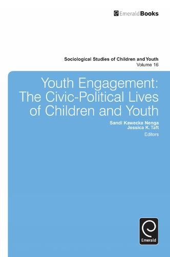 Youth Engagement: The Civic-Political Lives of Children and Youth - Sociological Studies of Children and Youth 16 (Paperback)