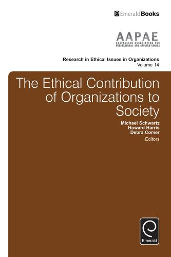The Ethical Contribution of Organizations to Society - Research in Ethical Issues in Organizations 14 (Hardback)