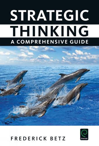 Strategic Thinking: A Comprehensive Guide (Hardback)
