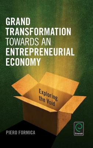 Grand Transformation to Entrepreneurial Economy: Exploring the Void (Hardback)