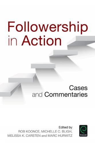 Followership in Action: Cases and Commentaries (Paperback)