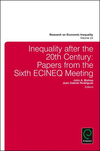 Inequality after the 20th Century: Papers from the Sixth ECINEQ Meeting - Research on Economic Inequality 24 (Hardback)