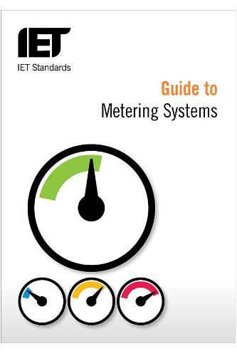 Guide to Metering Systems: Specification, installation and use - IET Standards (Paperback)