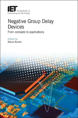 Negative Group Delay Devices: From concepts to applications - Materials, Circuits and Devices (Hardback)