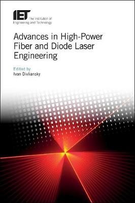Advances in High-Power Fiber and Diode Laser Engineering - Materials, Circuits and Devices (Hardback)