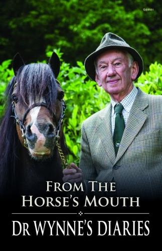 From the Horse's Mouth - Dr Wynne's Diaries (Paperback)