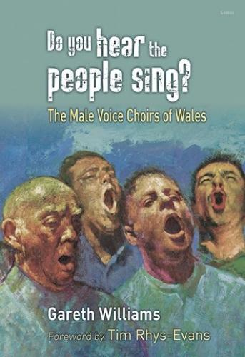 Do You Hear the People Sing? - The Male Voice Choirs of Wales (Paperback)