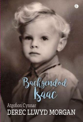 Bachgendod Isaac - Atgofion Cynnar Derec Llwyd Morgan (Paperback)