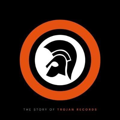 The Story of Trojan Records (Hardback)