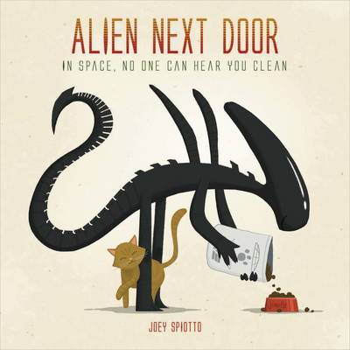Alien Next Door: In Space, No One Can Hear You Clean (Hardback)