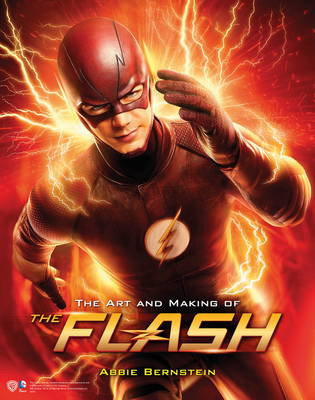 The Art and Making of The Flash - The Flash (Hardback)