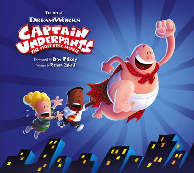 The Art of Captain Underpants: The First Epic Movie (Hardback)