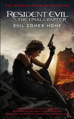 Resident Evil: The Final Chapter (the Official Movie Novelization) (Paperback)