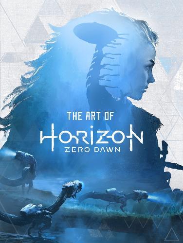 The Art of Horizon: Zero Dawn (Hardback)