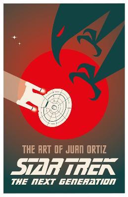 Star Trek - The Art of Juan Ortiz: The Next Generation (Hardback)