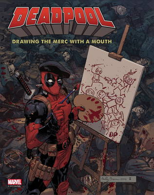 Deadpool: Drawing the Merc with a Mouth (Hardback)