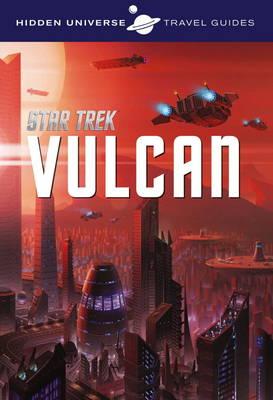 Hidden Universe Travel Guide - Star Trek: Vulcan (Paperback)