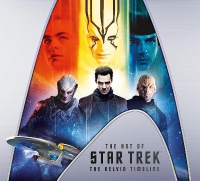 The Art of Star Trek: The Kelvin Timeline (Hardback)