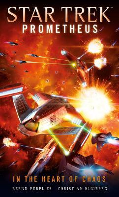Star Trek Prometheus - In the Heart of Chaos (Paperback)
