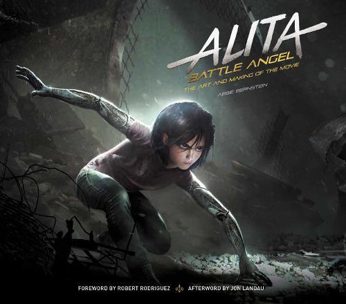 Alita: Battle Angel - The Art and Making of the Movie (Hardback)