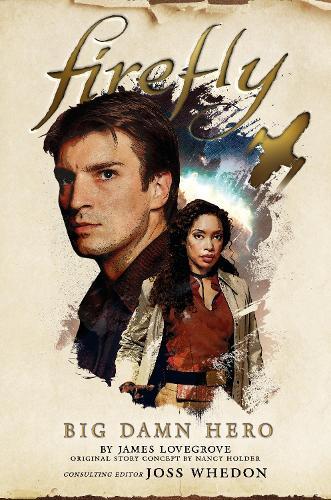 Firefly - Big Damn Hero (Paperback)