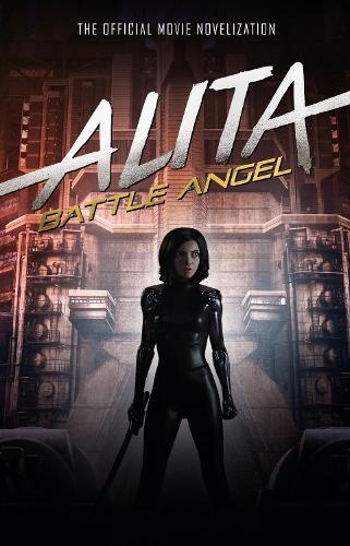 Alita: Battle Angel - The Official Movie Novelization (Paperback)