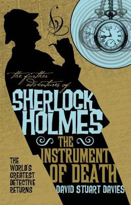 The Further Adventures of Sherlock Holmes - The Instrument of Death (Paperback)