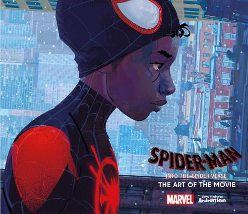 Spider-Man: Into the Spider-Verse: The Art of the Movie (Hardback)