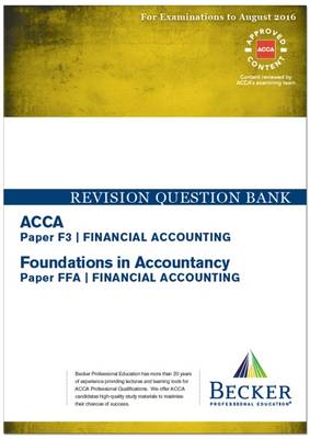 ACCA - F3 Financial Accounting (for Exams Up to August 2016): Revision Question Bank - ACCA (Paperback)