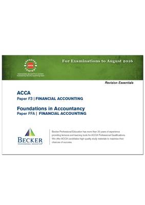 ACCA - F3 Financial Accounting (for Exams Up to August 2016): Revision Essentials Handbook - ACCA (Paperback)