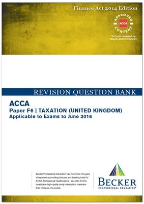 ACCA - F6 Taxation FA 2014 (UK) (for Exams Up to June 2016): Revision Question Bank - ACCA (Paperback)
