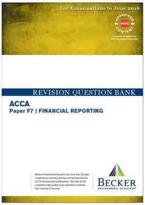 ACCA - F7 Financial Reporting (International) (for Exams Up to June 2016): Revision Question Bank - ACCA (Paperback)