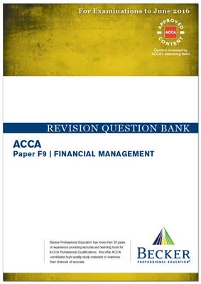 ACCA - F9 Financial Management (for Exams Up to June 2016): Revision Question Bank - ACCA (Paperback)